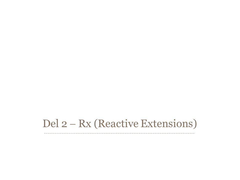 Del 2  Rx (Reactive Extensions)
