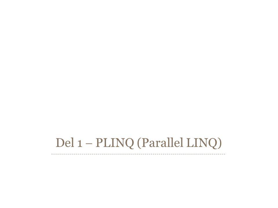 Del 1  PLINQ (Parallel LINQ)