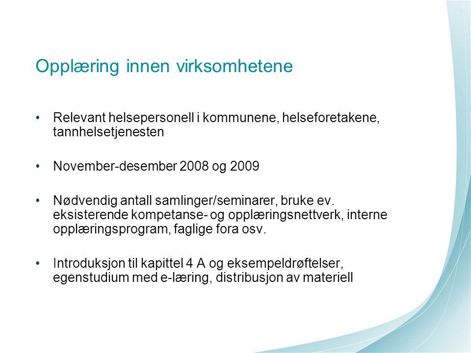 Opplæring innen virksomhetene Relevant helsepersonell i kommunene, helseforetakene, tannhelsetjenesten November-desember 2008 og 2009 Nødvendig antall