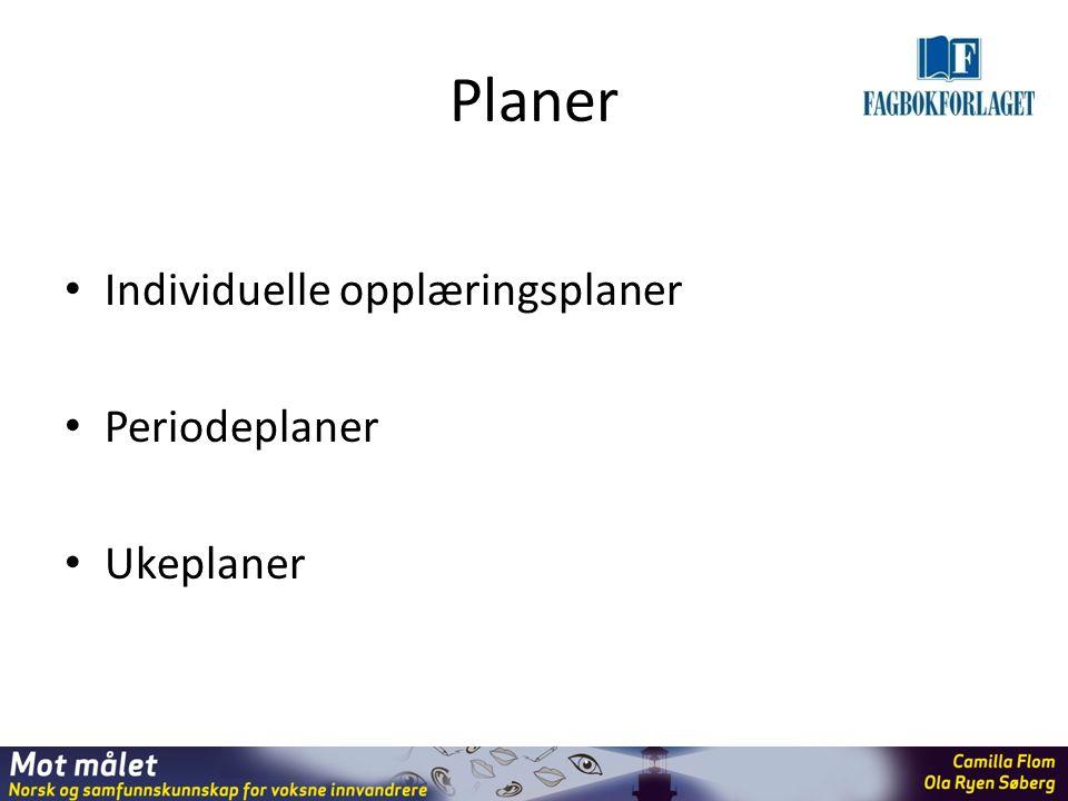 Planer Individuelle opplæringsplaner Periodeplaner Ukeplaner