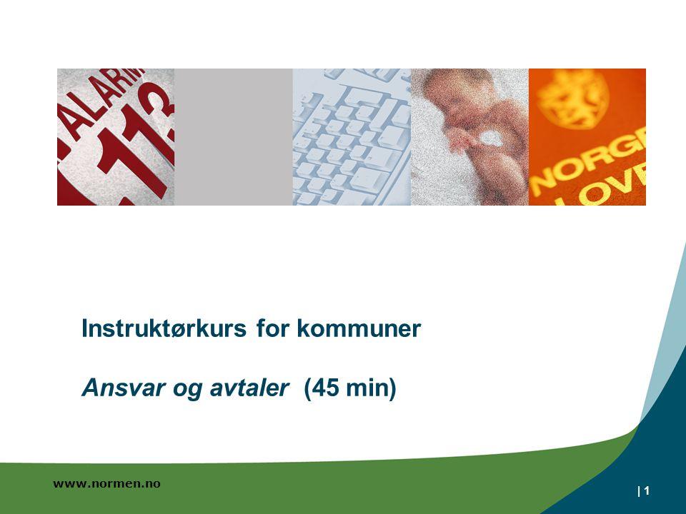 www.normen.no | 1 Instruktørkurs for kommuner Ansvar og avtaler (45 min)