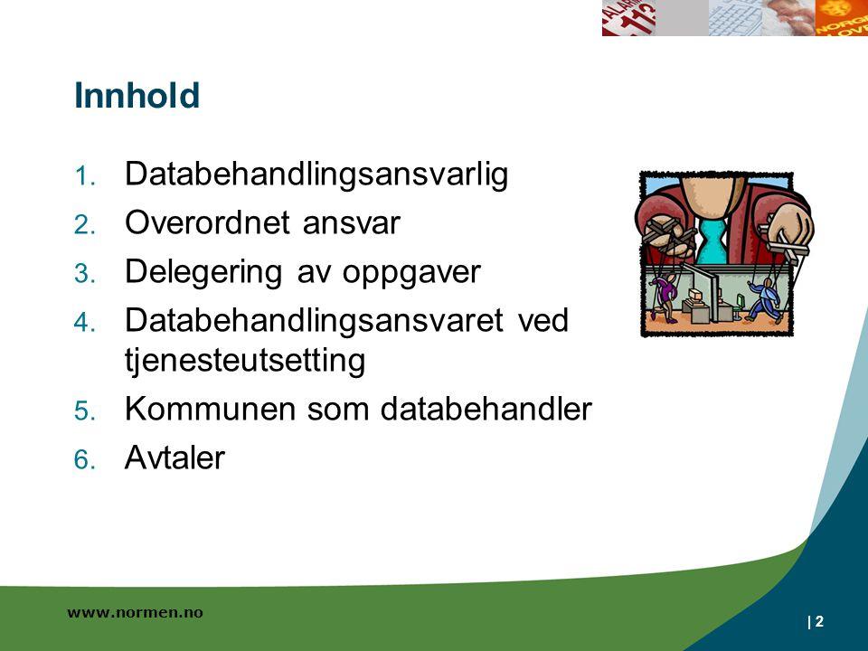 www.normen.no | 2 Innhold 1. Databehandlingsansvarlig 2.