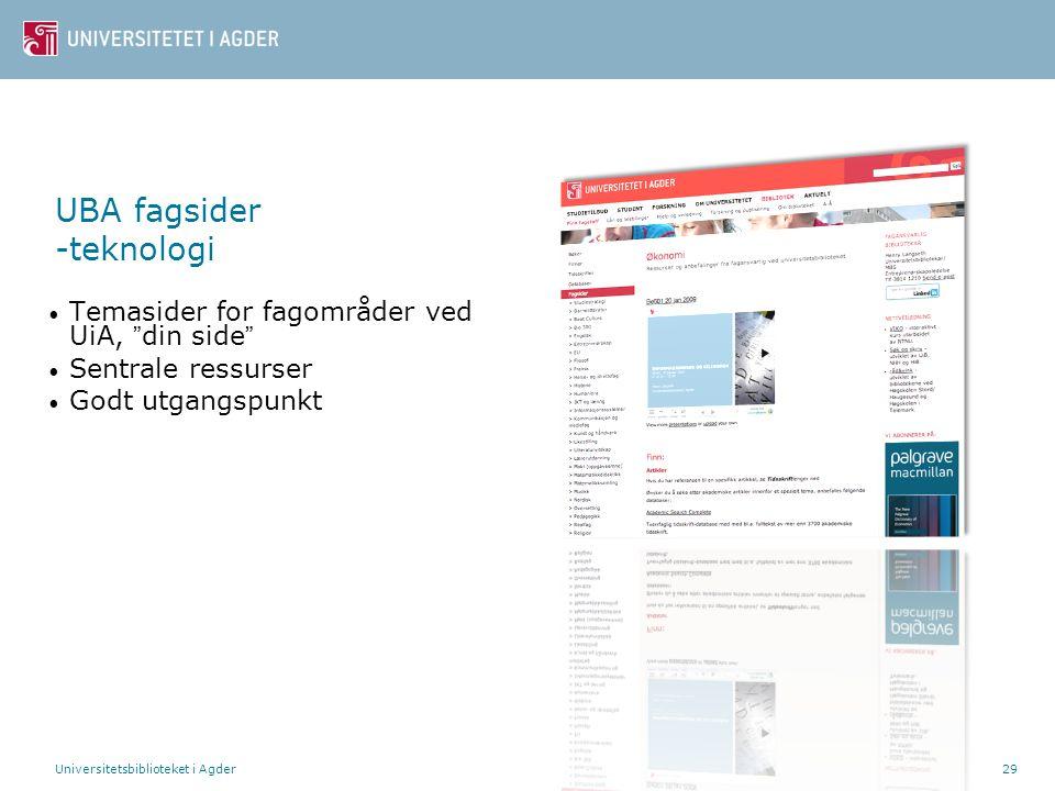 """Universitetsbiblioteket i Agder29 UBA fagsider -teknologi Temasider for fagområder ved UiA, """"din side"""" Sentrale ressurser Godt utgangspunkt"""
