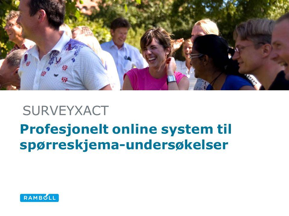 SURVEYXACT Profesjonelt online system til spørreskjema-undersøkelser Alternative title slide