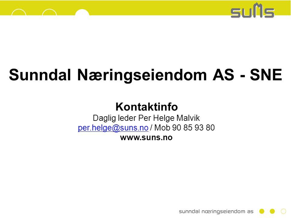 Sunndal Næringseiendom AS - SNE Kontaktinfo Daglig leder Per Helge Malvik per.helge@suns.noper.helge@suns.no / Mob 90 85 93 80 www.suns.no