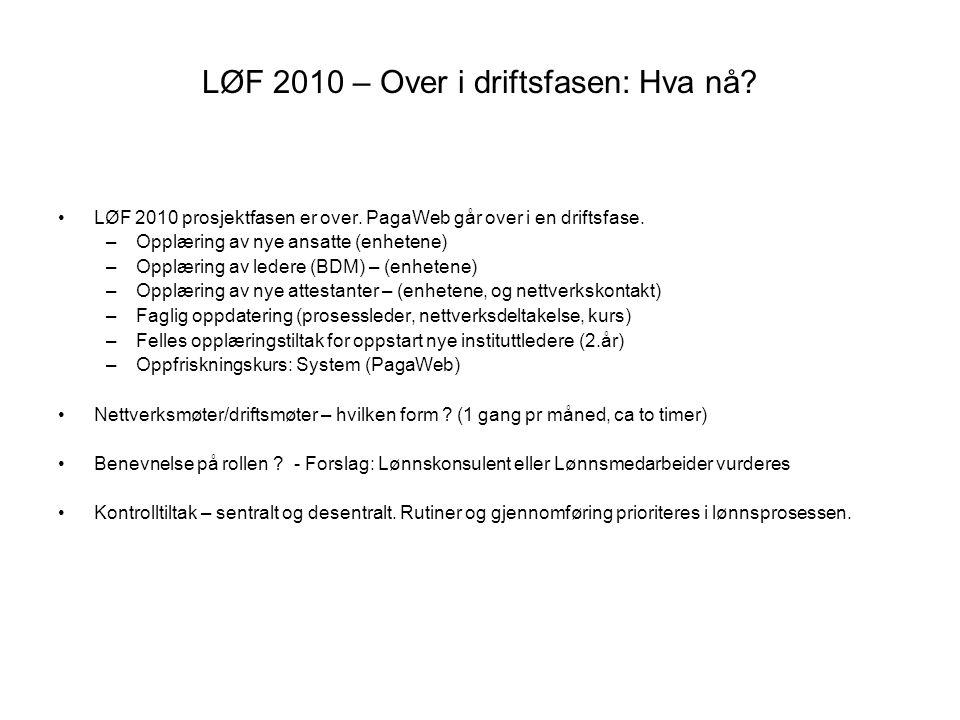 LØF 2010 – Over i driftsfasen: Hva nå.LØF 2010 prosjektfasen er over.