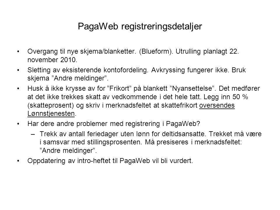 PagaWeb registreringsdetaljer Overgang til nye skjema/blanketter.