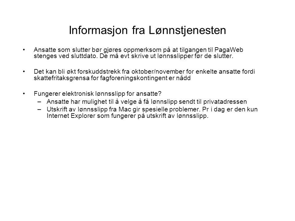 Informasjon fra Lønnstjenesten Ansatte som slutter bør gjøres oppmerksom på at tilgangen til PagaWeb stenges ved sluttdato.