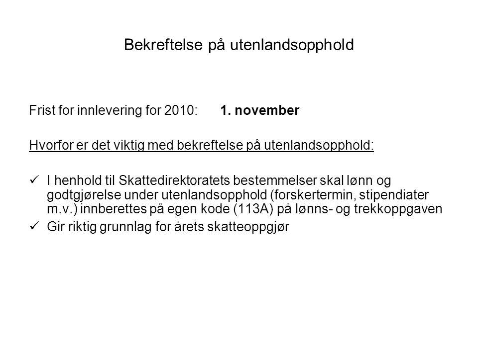 Bekreftelse på utenlandsopphold Frist for innlevering for 2010:1.