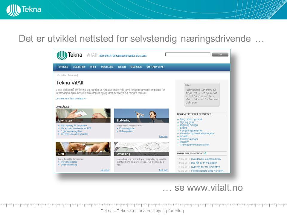 Tekna – Teknisk-naturvitenskapelig forening Det er utviklet nettsted for selvstendig næringsdrivende … … se www.vitalt.no