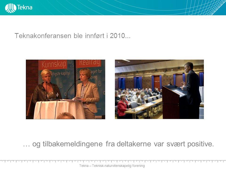 Tekna – Teknisk-naturvitenskapelig forening Teknakonferansen ble innført i 2010...