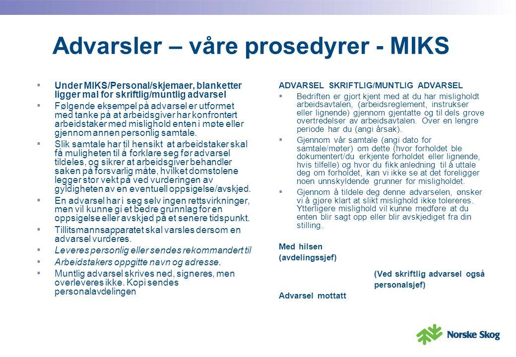 Advarsler – våre prosedyrer - MIKS ▪ Under MIKS/Personal/skjemaer, blanketter ligger mal for skriftlig/muntlig advarsel ▪ Følgende eksempel på advarse
