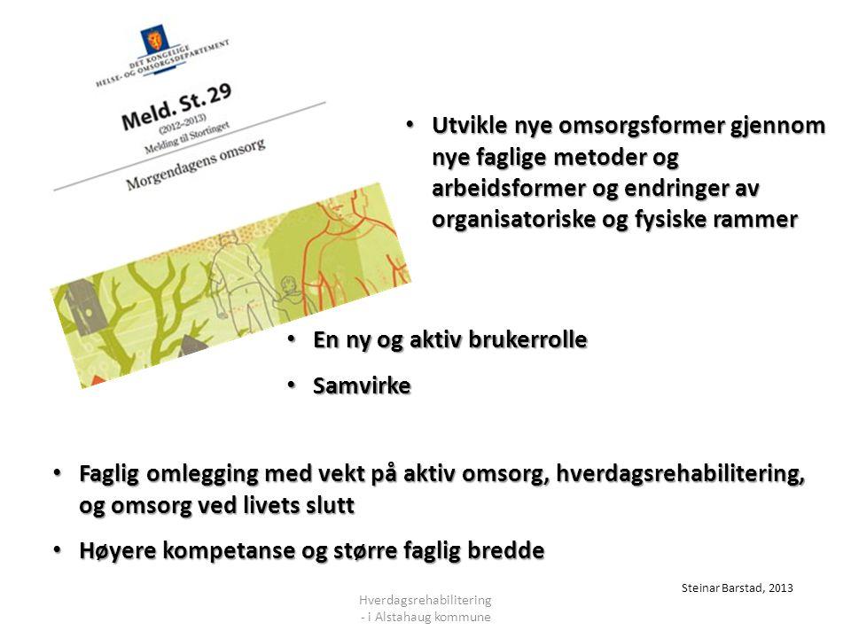 Hverdagsrehabilitering - i Alstahaug kommune Stavanger Aftenblad Bodø Agderposten Hafrsfjord budstikke Hva handler hverdagsrehabilitering om ?