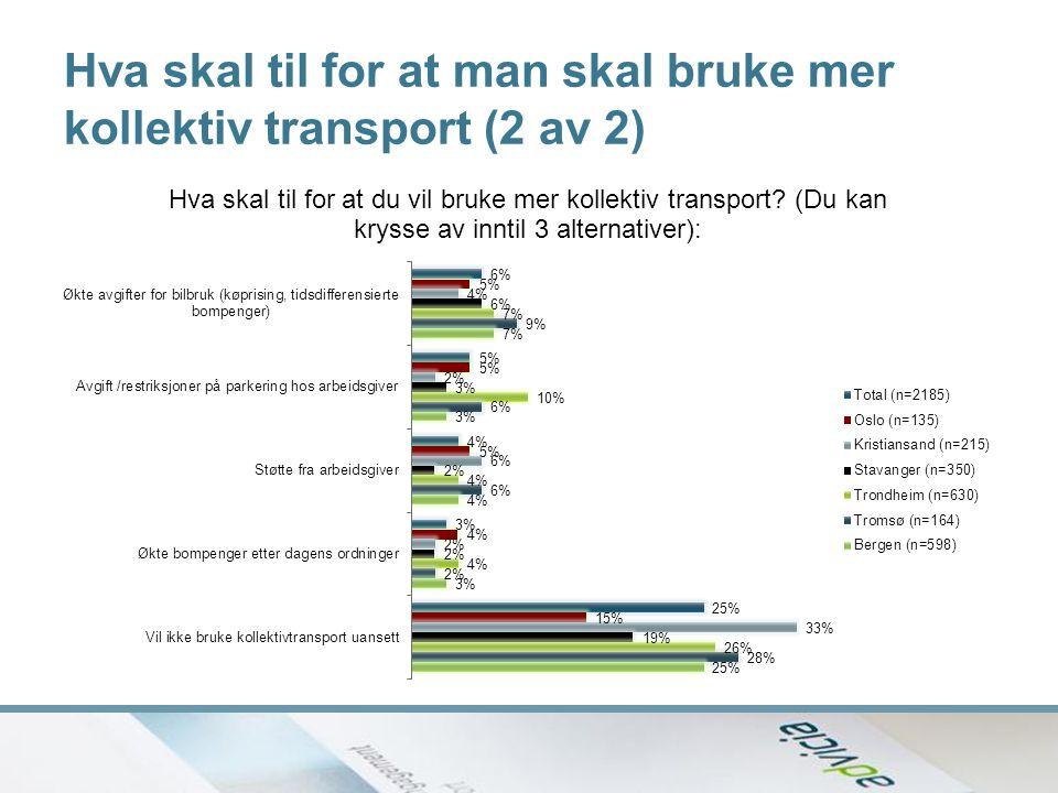 Hva skal til for at man skal bruke mer kollektiv transport (2 av 2)