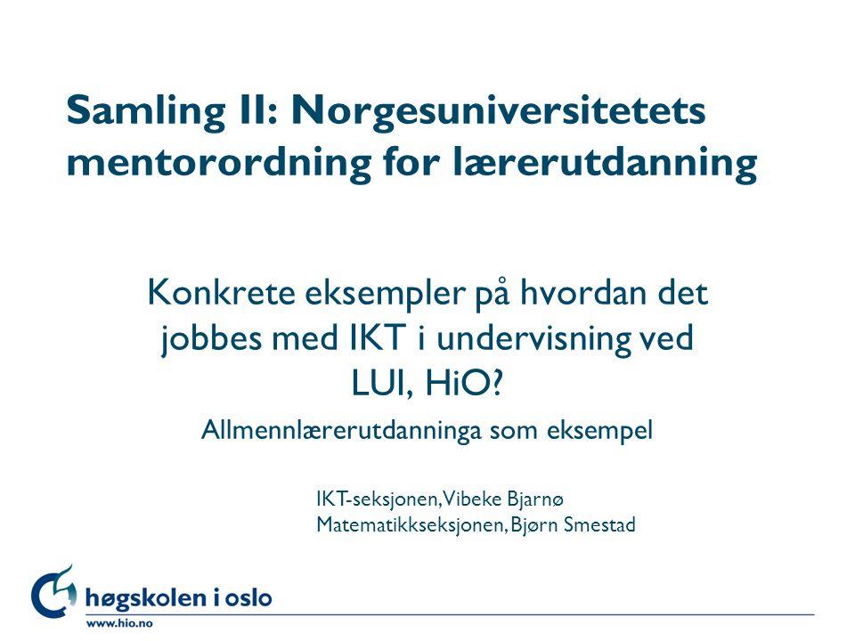 Valgte eksempler – IKT-undervising og veiledning som forberedelse til tre hjemmeeksamener l KRL/IKT: Fagdidaktisk oppgave l Matematikk/IKT: Formeleditor og tegneverktøy l Norsk/IKT: Skrivemapper m/responsskriving