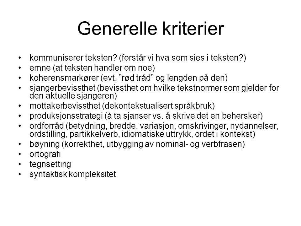 """Generelle kriterier kommuniserer teksten? (forstår vi hva som sies i teksten?) emne (at teksten handler om noe) koherensmarkører (evt. """"rød tråd"""" og l"""