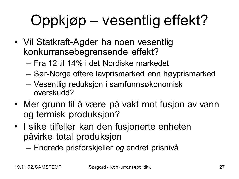 19.11.02, SAMSTEMTSørgard - Konkurransepolitikk27 Oppkjøp – vesentlig effekt.