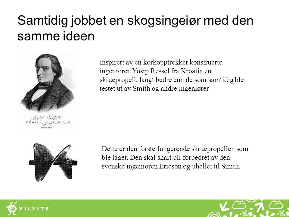 Samtidig jobbet en skogsingeiør med den samme ideen Inspirert av en korkopptrekker konstruerte ingeniøren Yosip Ressel fra Kroatia en skruepropell, la