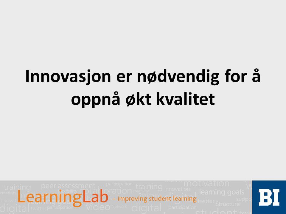 Innovasjon er nødvendig for å oppnå økt kvalitet