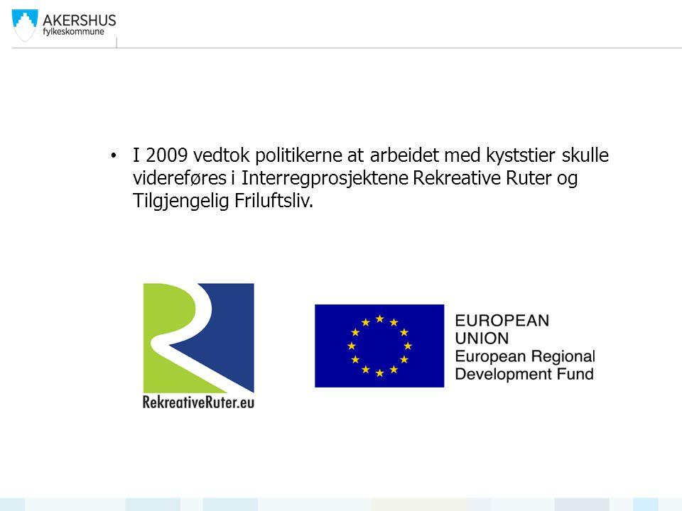 I 2009 vedtok politikerne at arbeidet med kyststier skulle videreføres i Interregprosjektene Rekreative Ruter og Tilgjengelig Friluftsliv.