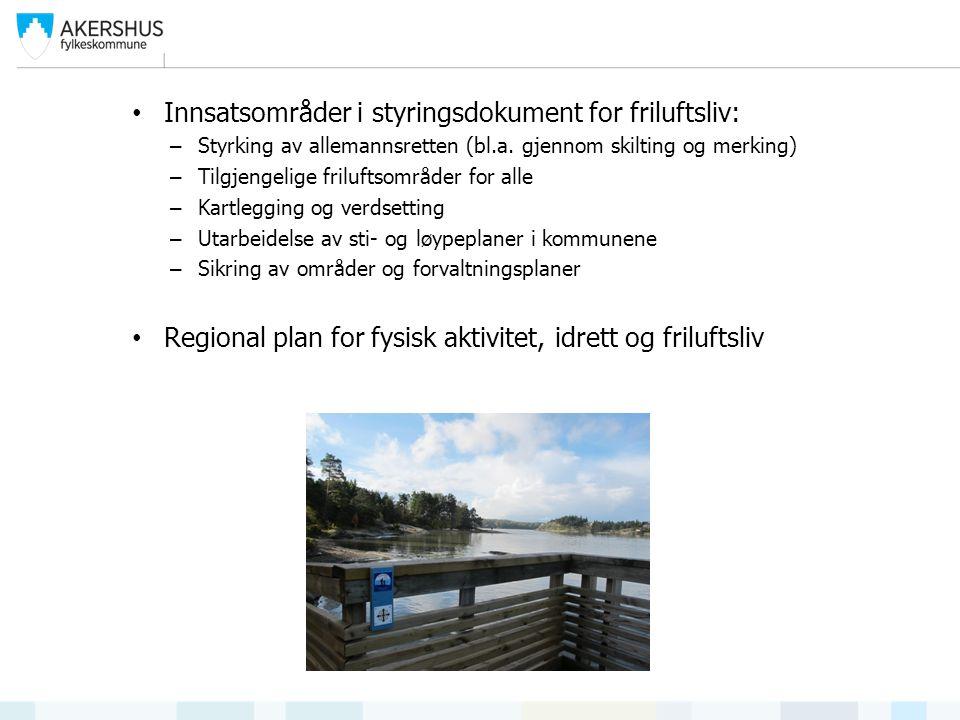 Innsatsområder i styringsdokument for friluftsliv: – Styrking av allemannsretten (bl.a.