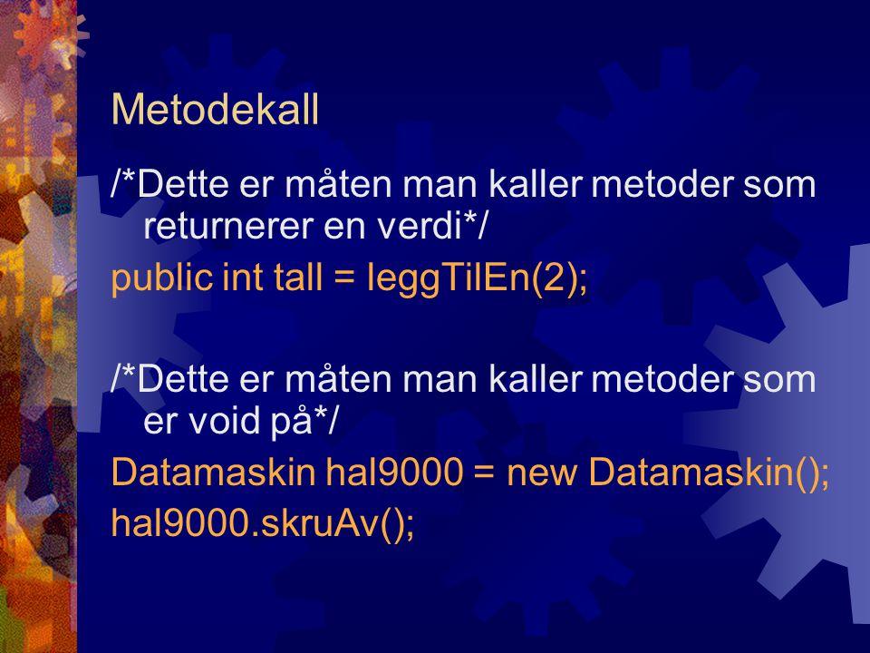 public class Person{ private String navn; private Datamaskin deepBlue; public Person(String nyttNavn){ navn = nyttNavn; deepBlue = new Datamaskin(); } public boolean starteArbeidet(){ deepBlue.skruPaa(); return true; }