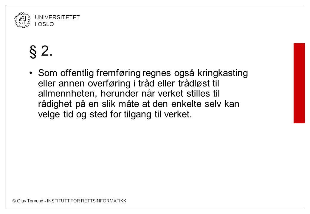 © Olav Torvund - INSTITUTT FOR RETTSINFORMATIKK UNIVERSITETET I OSLO § 2.