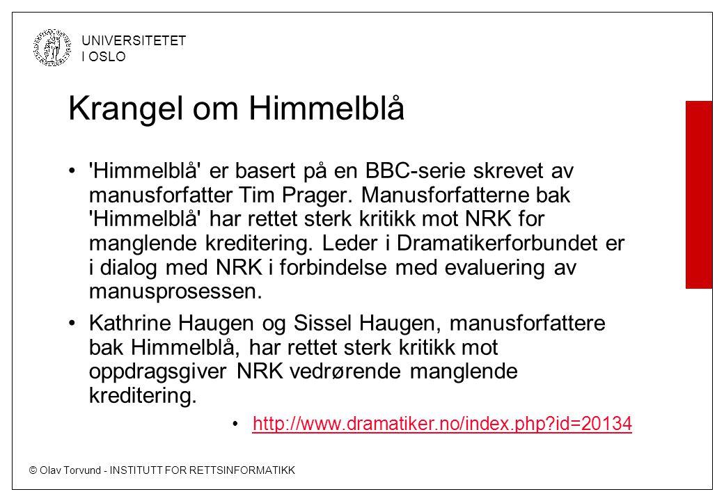 © Olav Torvund - INSTITUTT FOR RETTSINFORMATIKK UNIVERSITETET I OSLO Krangel om Himmelblå 'Himmelblå' er basert på en BBC-serie skrevet av manusforfat