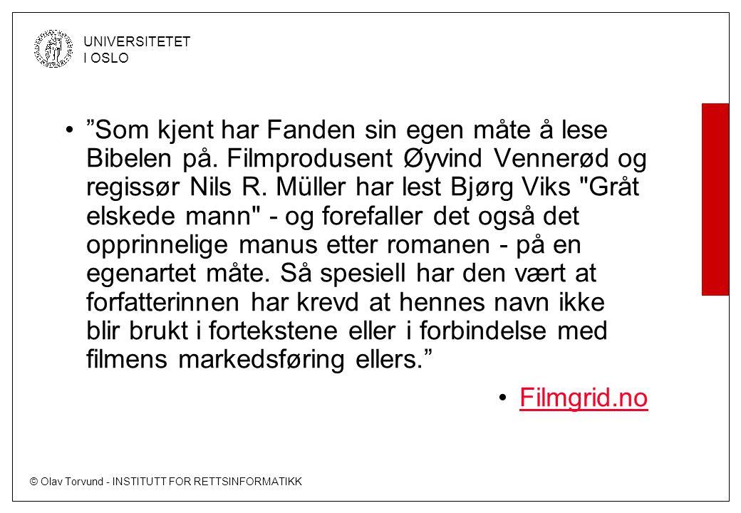 """© Olav Torvund - INSTITUTT FOR RETTSINFORMATIKK UNIVERSITETET I OSLO """"Som kjent har Fanden sin egen måte å lese Bibelen på. Filmprodusent Øyvind Venne"""