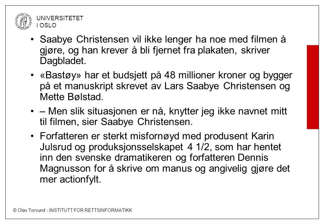 © Olav Torvund - INSTITUTT FOR RETTSINFORMATIKK UNIVERSITETET I OSLO Saabye Christensen vil ikke lenger ha noe med filmen å gjøre, og han krever å bli