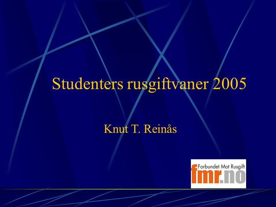 Studenters rusgiftvaner 2005 Knut T. Reinås