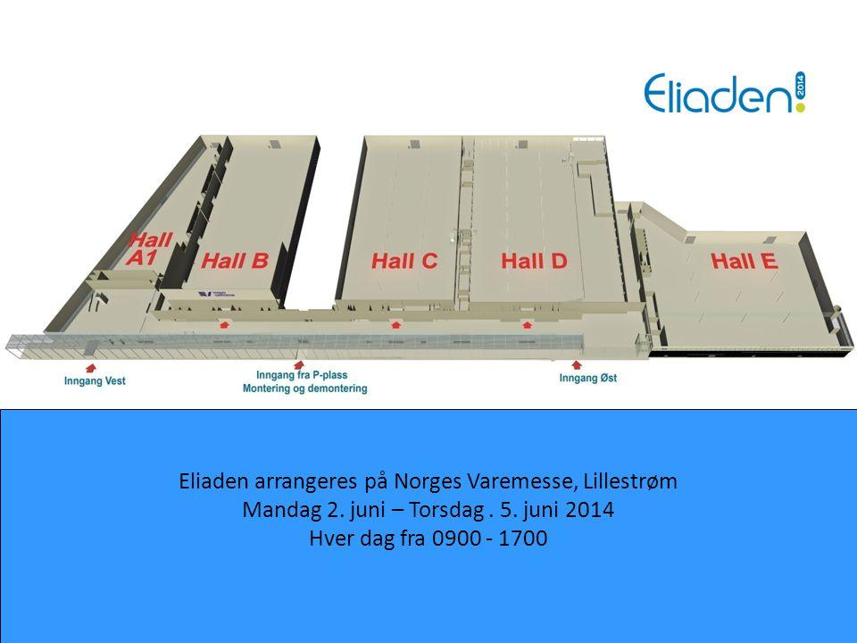Eliaden arrangeres på Norges Varemesse, Lillestrøm Mandag 2. juni – Torsdag. 5. juni 2014 Hver dag fra 0900 - 1700