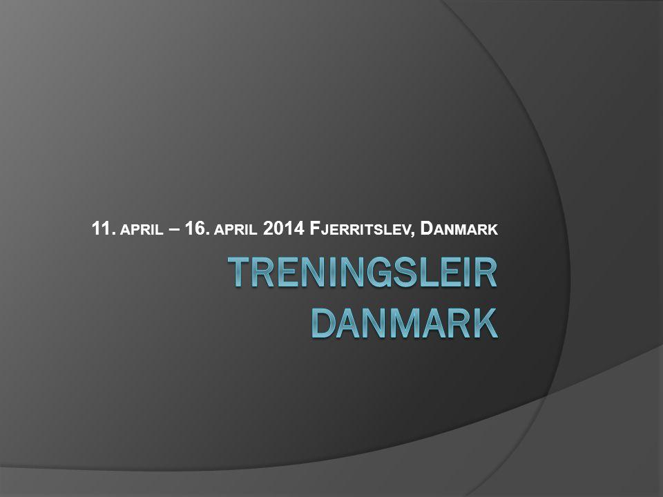 11. APRIL – 16. APRIL 2014 F JERRITSLEV, D ANMARK
