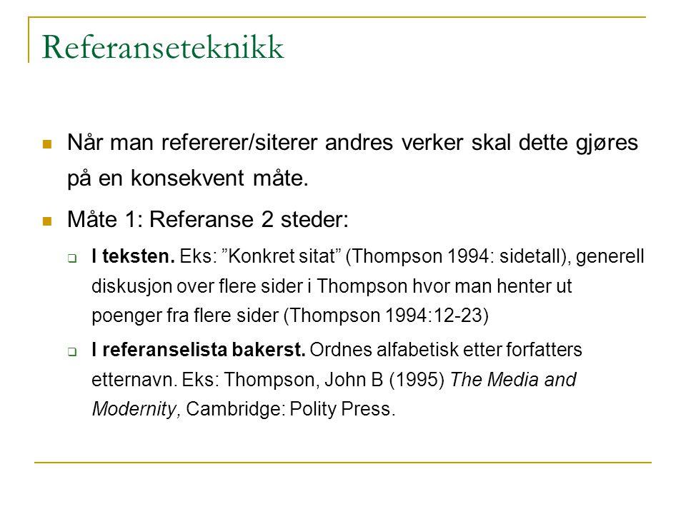 Referanseteknikk Måte 2: I fotnoter eller sluttnoter  Alle referanser settes ned i fotnoter.