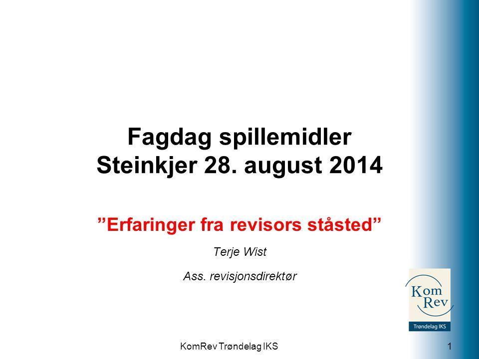 """KomRev Trøndelag IKS Fagdag spillemidler Steinkjer 28. august 2014 """"Erfaringer fra revisors ståsted"""" Terje Wist Ass. revisjonsdirektør 1"""