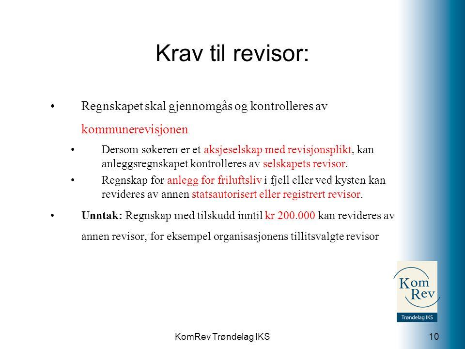 KomRev Trøndelag IKS Krav til revisor: Regnskapet skal gjennomgås og kontrolleres av kommunerevisjonen Dersom søkeren er et aksjeselskap med revisjons