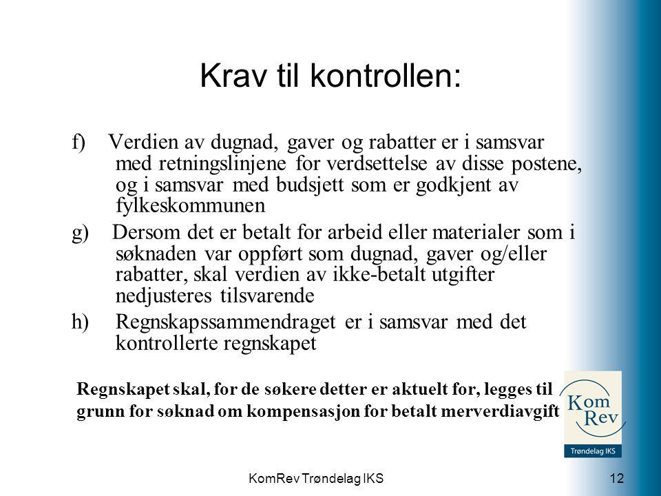 KomRev Trøndelag IKS Krav til kontrollen: f) Verdien av dugnad, gaver og rabatter er i samsvar med retningslinjene for verdsettelse av disse postene,
