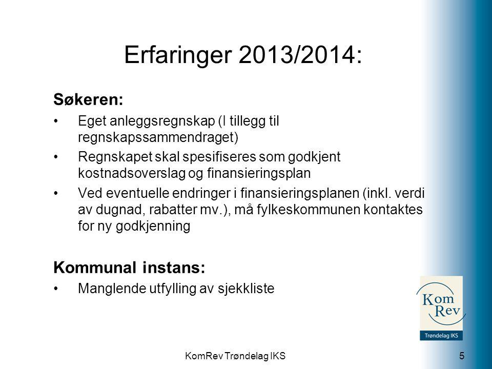 KomRev Trøndelag IKS Erfaringer 2013/2014: Søkeren: Eget anleggsregnskap (I tillegg til regnskapssammendraget) Regnskapet skal spesifiseres som godkje