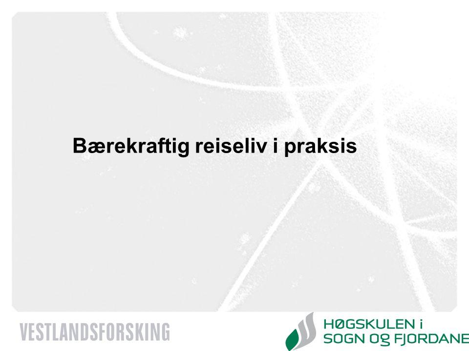 www.vestforsk.no Bærekraftig reiseliv i praksis