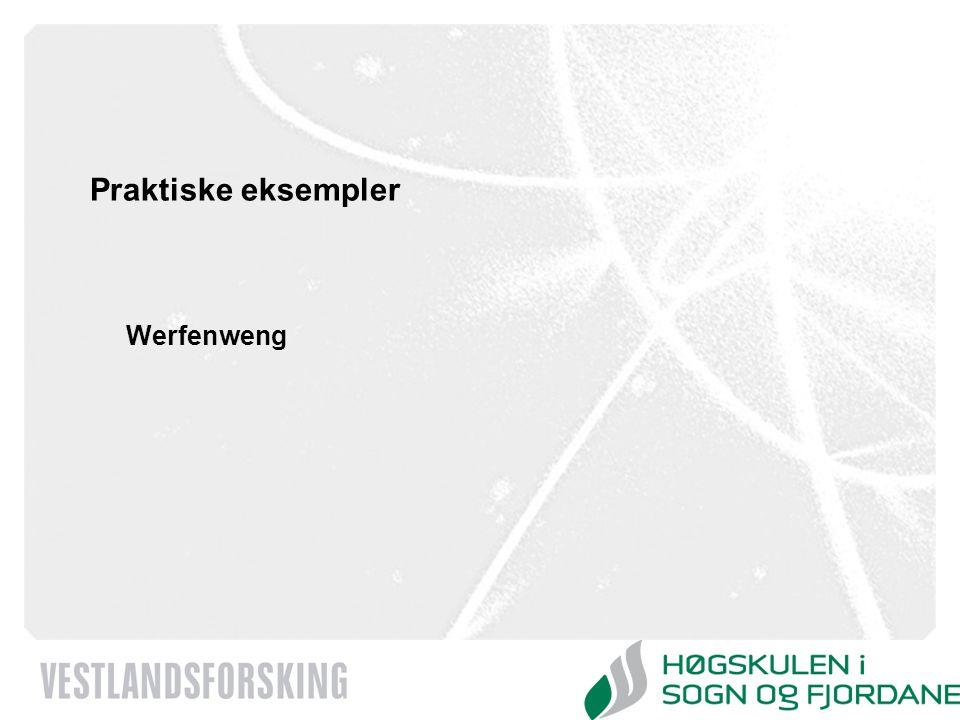 www.vestforsk.no Praktiske eksempler Werfenweng