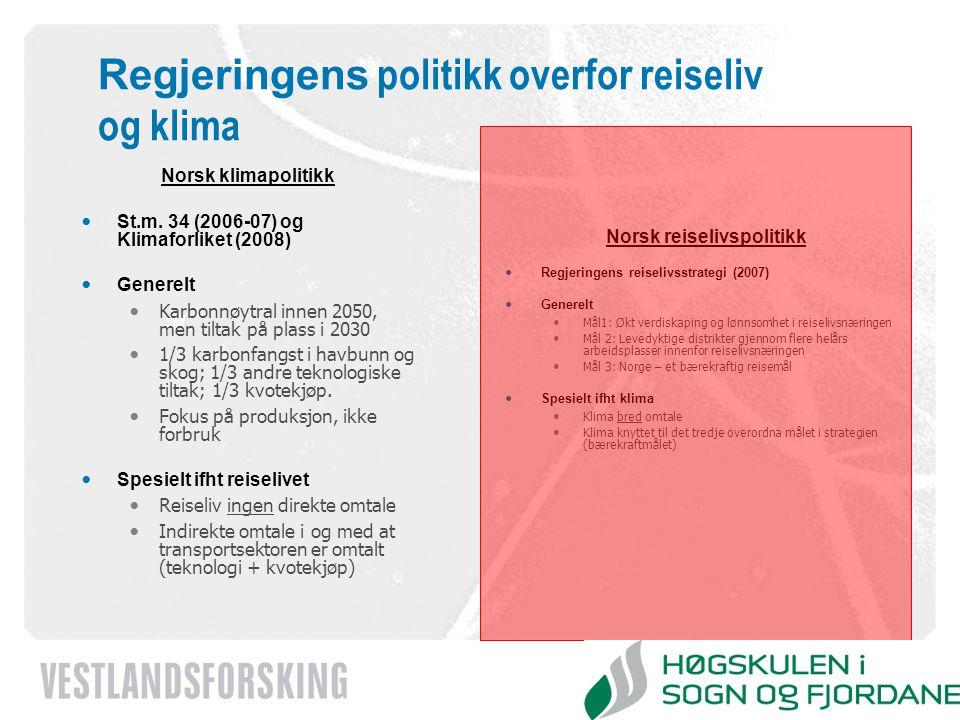 www.vestforsk.no Regjeringens politikk overfor reiseliv og klima Norsk klimapolitikk St.m. 34 (2006-07) og Klimaforliket (2008) Generelt Karbonnøytral