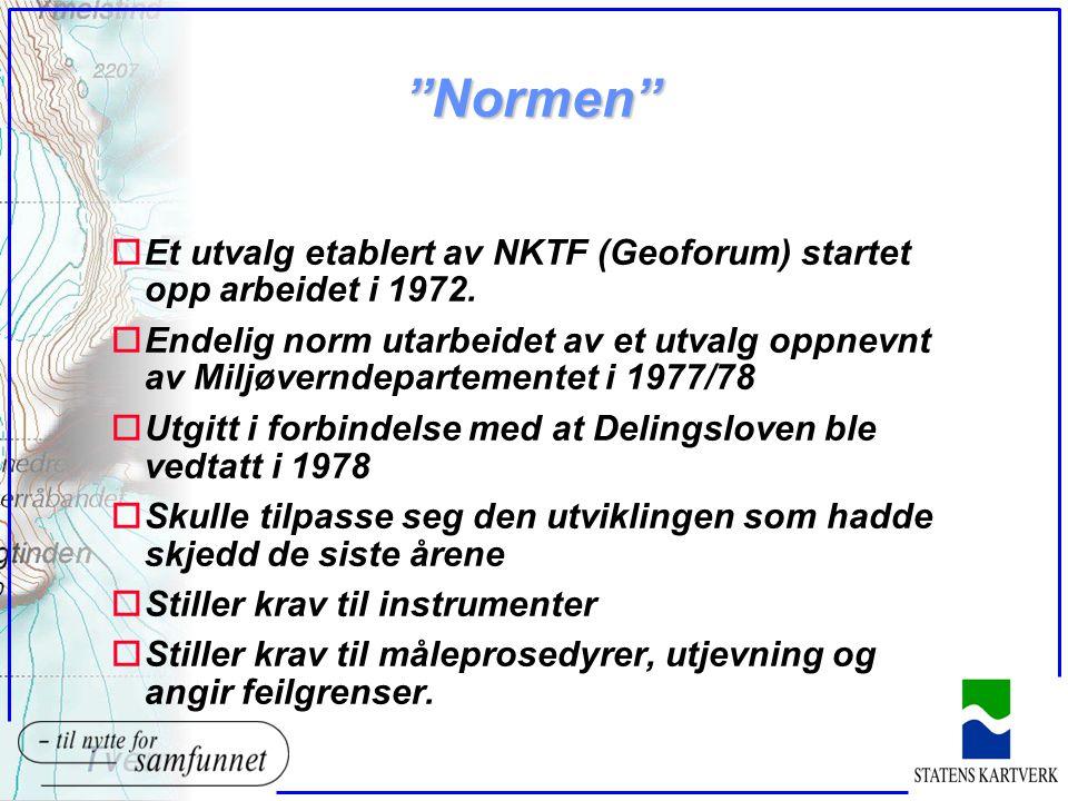 """""""Normen"""" oEt utvalg etablert av NKTF (Geoforum) startet opp arbeidet i 1972. oEndelig norm utarbeidet av et utvalg oppnevnt av Miljøverndepartementet"""