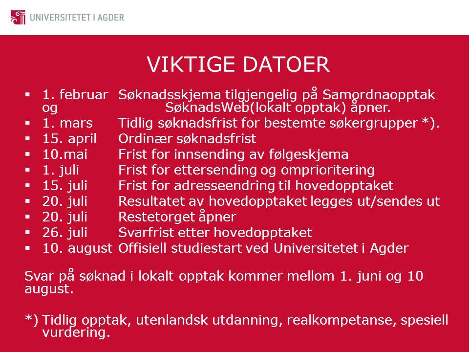 VIKTIGE DATOER  1. februarSøknadsskjema tilgjengelig på Samordnaopptak og SøknadsWeb(lokalt opptak) åpner.  1. marsTidlig søknadsfrist for bestemte