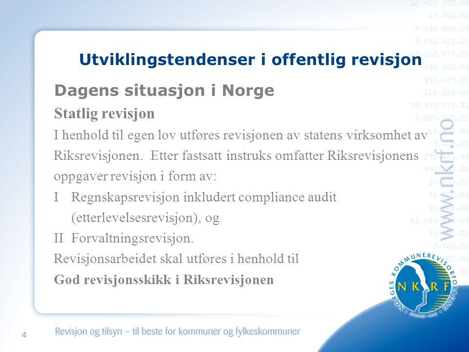 4 Utviklingstendenser i offentlig revisjon Dagens situasjon i Norge Statlig revisjon I henhold til egen lov utføres revisjonen av statens virksomhet a