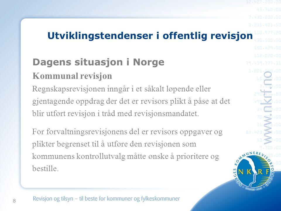 8 Utviklingstendenser i offentlig revisjon Dagens situasjon i Norge Kommunal revisjon Regnskapsrevisjonen inngår i et såkalt løpende eller gjentagende oppdrag der det er revisors plikt å påse at det blir utført revisjon i tråd med revisjonsmandatet.