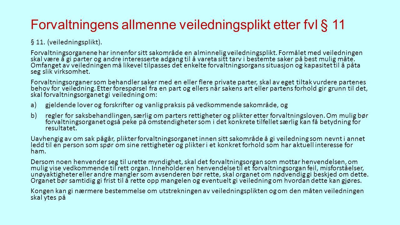 Forvaltningens allmenne veiledningsplikt etter fvl § 11 § 11.
