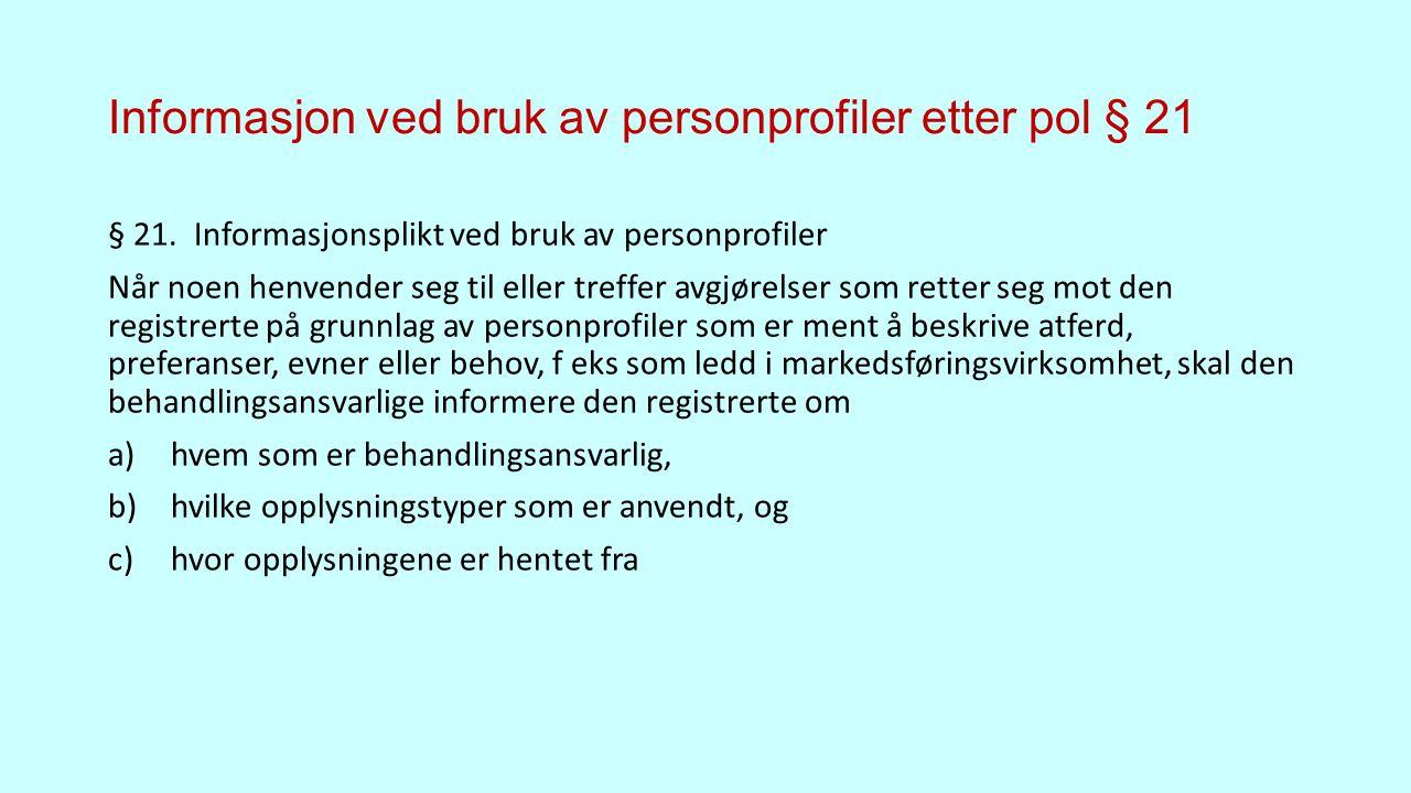 Informasjon ved bruk av personprofiler etter pol § 21 § 21.