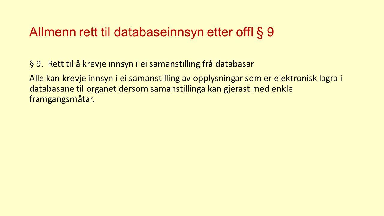 Allmenn rett til databaseinnsyn etter offl § 9 § 9.