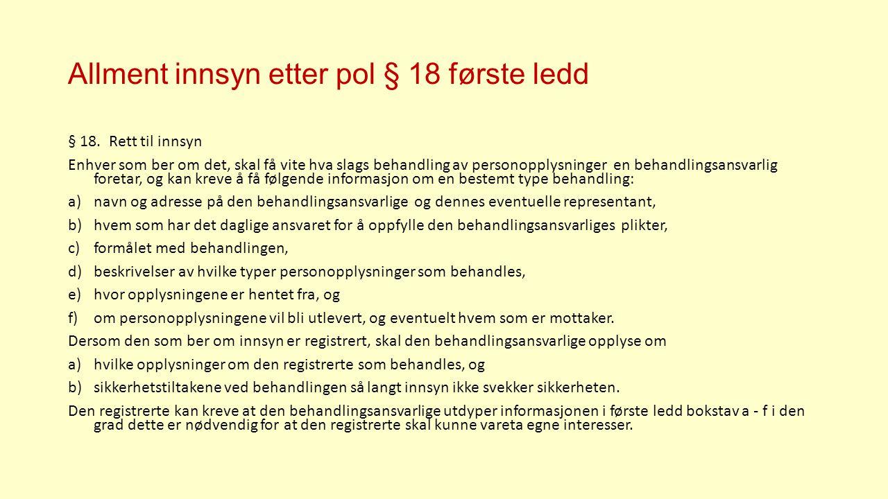 Allment innsyn etter pol § 18 første ledd § 18.