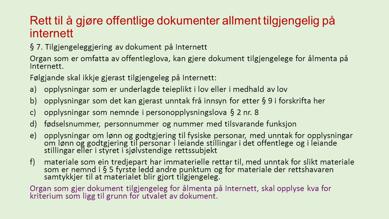Rett til å gjøre offentlige dokumenter allment tilgjengelig på internett § 7.